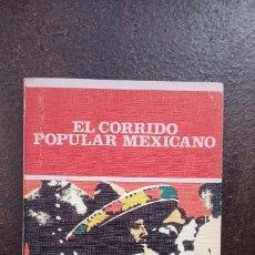 Libros de segunda mano: ÁVARO CUSTODIO: EL CORRIDO POPULAR MEXICANO. Lote 175570055