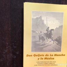 Libros de segunda mano: DON QUIJOTE DE LA MANCHA Y LA MÚSICA. JUAN FRANCISCO DE DIOS. Lote 175956798
