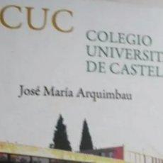 Libros de segunda mano: EL CUC. COLEGIO UNIVERSITARIO DE CASTELLÓN. ARQUIMBAU, JOSÉ MARÍA. 2009. Lote 176030005