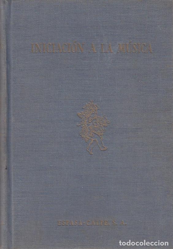0030719 INICIACIÓN A LA MÚSICA PARA LOS AFICIONADOS A LA MÚSICA Y A LA RADIO (Libros de Segunda Mano - Bellas artes, ocio y coleccionismo - Música)