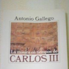Libros de segunda mano: LA MÚSICA EN TIEMPOS DE CARLOS III-ENSAYO. Lote 176695328