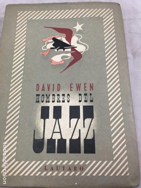 LIBRO DE MÚSICA HOMBRES DEL JAZZ, DAVID EWEN 1944 EDITORIAL LAUTARO BUENOS AIRES (Libros de Segunda Mano - Bellas artes, ocio y coleccionismo - Música)