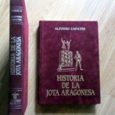 Libros de segunda mano: HISTORIA DE LA JOTA ARAGONESA TOMOS 2 Y 3 ALFONSO ZAPATER 1988. Lote 177030053
