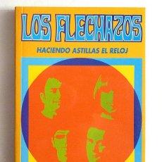 Libros de segunda mano: LOS FLECHAZOS: HACIENDO ASTILLAS EL RELOJ - EZEQUIEL RÍOS - EDICIONES GUÍA DE MÚSICA - 1994 - NUEVO. Lote 201301840