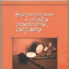 Libros de segunda mano: SEGUNDAS JORNADAS DE MÚSICA TRADICIONAL CÁNTABRA. CONSEJO ASESOR DE RTVE EN CANTABRIA (2006).. Lote 177140455