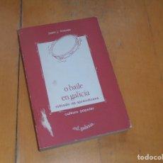 Libros de segunda mano: O BAILE EN GALICIA. MÉTODO DE APRENDIZAXE. CULTURA POPULAR - GALAXIA 1986. Lote 177202262