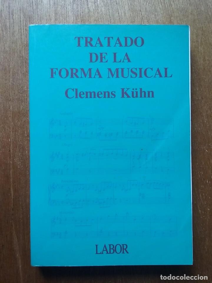 TRATADO DE LA FORMA MUSICAL, CLEMENS KUHN, EDITORIAL LABOR, 1992 (Libros de Segunda Mano - Bellas artes, ocio y coleccionismo - Música)