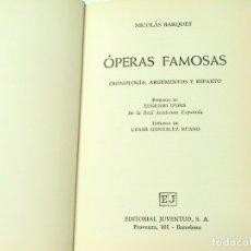 Libros de segunda mano: OPERAS FAMOSAS. CRONOLOGÍA, ARGUMENTOS Y REPARTOS. (NICOLAS BARQUET) . Lote 177530892