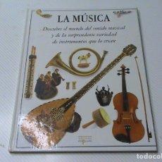 Libros de segunda mano: LA MÚSICA. DESCUBRE EL MUNDO DEL SONIDO MUSICAL Y DE LA SORPRENDENTE VARIEDAD DE INSTRUMENTOS.... Lote 177530932