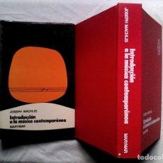 Libros de segunda mano: MACHLIS, JOSEPH - INTRODUCCIÓN A LA MÚSICA CONTEMPORÁNEA. Lote 99245911