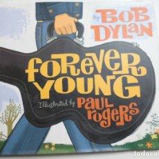 Libros de segunda mano: FOREVER YOUNG ILUSTRADO POR PAUL ROGERS BOB DYLAN. Lote 177840794