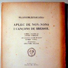 Libros de segunda mano: GIBERT, JOSEP , ELIAS, ELVIRA - APLEC DE NON-NONS I CANÇONS DE BRESSOL - BARCELONA 1948 - MOLT IL·LU. Lote 178008914