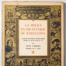 Libros de segunda mano: SUBIRÀ, JOSÉ - LA OPERA EN LOS TEATROS DE BARCELONA. ESTUDIO HISTÓRICO CRONOLÓGICO DESDE EL SIGLO XV. Lote 178008964