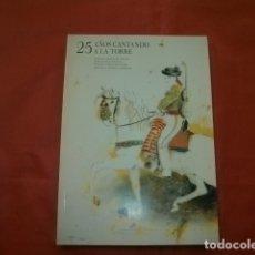 Libros de segunda mano: 25 AÑOS CANTANDO A LA TORRE (FLAMENCO ALHAURÍN DE LA TORRE). Lote 221572947