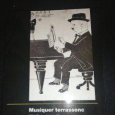 Libros de segunda mano: MUSIQUER TERRASSENC. 224 FITXES BIOGRÀFIQUES.- JOSEP FREIXAS I VIVÓ. Lote 178829662
