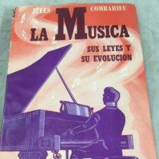 Libros de segunda mano: LA MUSICA - SUS LEYES Y EVOLUCIÓN-JULES COMBARIEU 1944 BUENOS AIRES EDITORIAL CRONOS. Lote 178912250