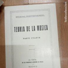 Libros de segunda mano: TEORIA DE LA MUSICA -PARTE CUARTA . Lote 179035998