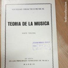Libros de segunda mano: TEORIA DE LA MUSICA -PARTE TERCERA. Lote 179036081