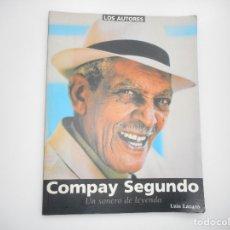 Libros de segunda mano: LUIS LÁZARO COMPAY SEGUNDO UN SONERO DE LEYENDA Y96499. Lote 179153455