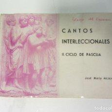 Libros de segunda mano: CANTOS INTERLECCIONALES II.CICLO DE PASCUA. JOSÉ MARÍA ALCÁCER. 94 PÁGINAS. Lote 179176707