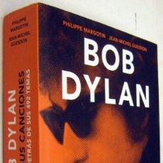 Libros de segunda mano: BOB DYLAN - TODAS SUS CANCIONES - PHILIPPE MARGOTIN Y JEAN-MICHEL GUESDON - ILUSTRADO - GRAN FORMATO. Lote 179324892