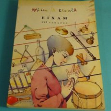 Libros de segunda mano: MUSICA A L´ESCOLA. EIXAM, 332 CANÇONS. DIEGO RAMÓN I LLUCH. GENERALITAT VALENCIANA. Lote 179881597