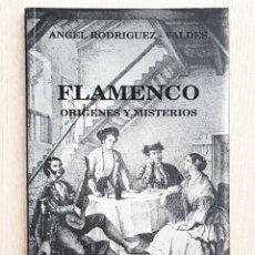 Libros de segunda mano: FLAMENCO. ORÍGENES Y MISTERIOS - RODRÍGUEZ- VALDES, ÁNGEL. Lote 180075392