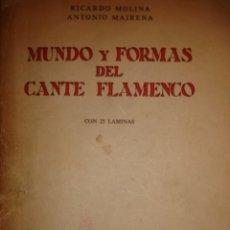 Libros de segunda mano: MUNDO Y FORMAS DEL CANTE FLAMENCO MOLINA,ANTONIO MAIRENA 1ª EDICCION DEDICATORIA DE MAIRENA. Lote 180078282