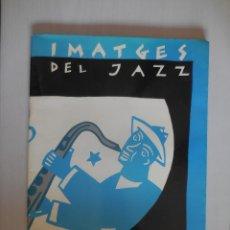 Libros de segunda mano: IMATGES DEL JAZZ. EL JAZZ EN EL CINE. MUCHAS FOTOS. Lote 180091282