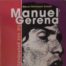 Libros de segunda mano: MANUEL GERENA, LA VOZ PROHIBIDA - MANUEL BOHÓRQUEZ CASADO -. Lote 180428217