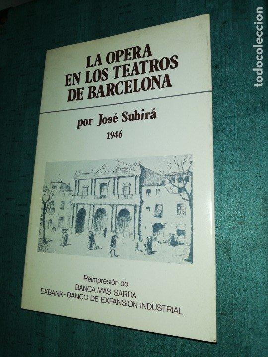 LA OPERA EN LOS TEATROS DE BARCELONA, POR JOSÉ SUBIRA 1946, ILUSTRADO (Libros de Segunda Mano - Bellas artes, ocio y coleccionismo - Música)