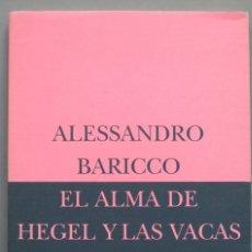 Livros em segunda mão: EL ALMA DE HEGEL Y LAS VACAS DE WISCONSIN. BARICCO. Lote 180499725