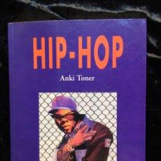 Libros de segunda mano: HIP - HOP - ANKI TONER - CELESTE EDICIONES - 1998 - CON FOTOGRAFÍAS - RARO EN COMERCIO. Lote 180868472