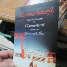 Libros de segunda mano: MADAMA BUTTERFLY, OPERA EN DOS ACTOS DE GIACOMO PUCCINI Y G.GIACOSA-L.ILLICA. L.5798-855. Lote 180922802