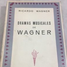 Libros de segunda mano: DRAMAS MUSICALES DE WAGNER - RICARDO WAGNER - CON FOTOGRAMAS - EDITORIAL MAUCCI BARCELONA. Lote 181453486
