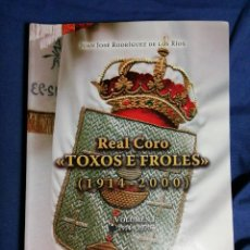 Libros de segunda mano: REAL CORO TOXOS E FROLES. (1914-2000). FERROL. Lote 182428061