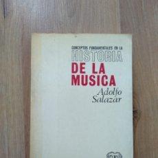 Libros de segunda mano: CONCEPTOS FUNDAMENTALES EN LA HISTORIA DE LA MÚSICA. ADOLFO SALAZAR.. Lote 182857536