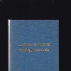 Libros de segunda mano: LOS AÑOS MÁGICOS - SELMA H. FRAIBERG - EDITORIAL MARFIL 1969. Lote 182874526