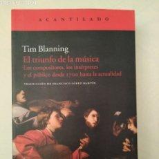 Libros de segunda mano: EL TRIUNFO DE LA MUSICA. TIM BLANNING. Lote 182852842