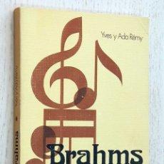 Libros de segunda mano: BRAHMS. (COL. CLÁSICOS DE LA MÚSICA) - RÉMY, YVES Y ADA. Lote 182885575