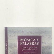Libros de segunda mano: MUSICA Y PALABRAS: CARTAS ESCOGIDAS DE LOS GRANDES COMPOSITORES - RAFAEL ESTEVE . Lote 183008032
