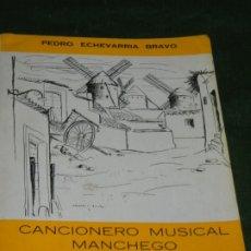 Libros de segunda mano: CANCIONERO MUSICAL MANCHEGO, DE PEDRO ECHEVARRIA BRAVO - 1984. Lote 183292153