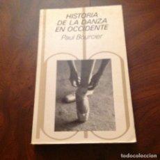 Libros de segunda mano: HISTORIA DE LA DANZA. PAUL BOURCIER. EDIT BLUME. LIBRO DIFÍCIL DE ENCONTRAR. BUEN EJEMPLAR. Lote 183705473