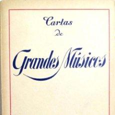 Libros de segunda mano: CARTAS DE GRANDES MUSICOS, EDITORIAL AVIZ. 1944. Lote 183893630