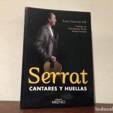 Libros de segunda mano: SERRAT. CANTARES Y HUELLAS. LUIS GARCÍA GIL. EDITORIAL MILENIO. CANCIÓN . POESIA. SIN ESTRENAR. Lote 184300800