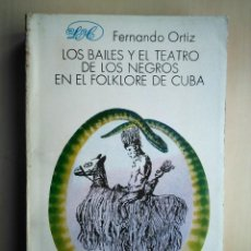 Libros de segunda mano: FERNANDO ORTIZ · LOS BAILES Y EL TEATRO DE LOS NEGROS EN EL FOLKORE DE CUBA. Lote 184639760