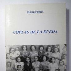 Libros de segunda mano: LIBRO COPLAS DE LA RUEDA MARIA FORTES. Lote 185912242