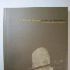 Libros de segunda mano: LIBRO RUBITO DE PASTORA PASION POR EL FLAMENCO DE FUENTECARRETEROS A BADALONA. Lote 186052418