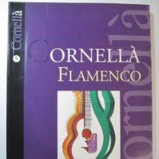 Libros de segunda mano: LIBRO CORNELLA FLAMENCO FRANCISCO HIDALGO GOMEZ. Lote 186053435