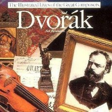 Libros de segunda mano: DVORÁK (ILLUSTRATED LIVES OF THE GREAT COMPOSERS) MÚSICA CLÁSICA. Lote 186192736